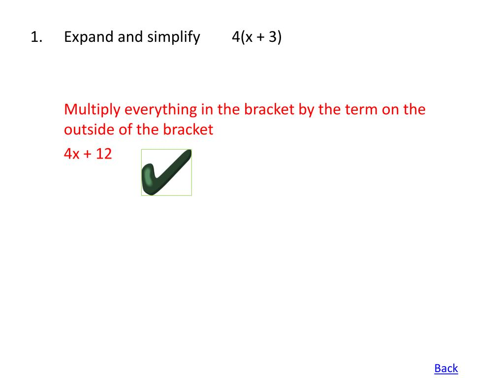 1.Expand and simplify 4(x + 3)