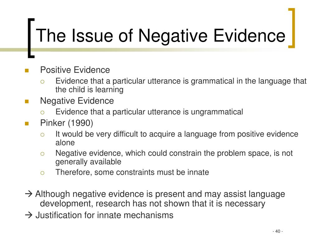 The Issue of Negative Evidence