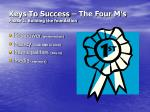 keys to success the four m s phase 1 building the foundation