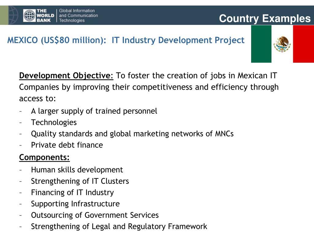 MEXICO (US$80 million):  IT Industry Development Project