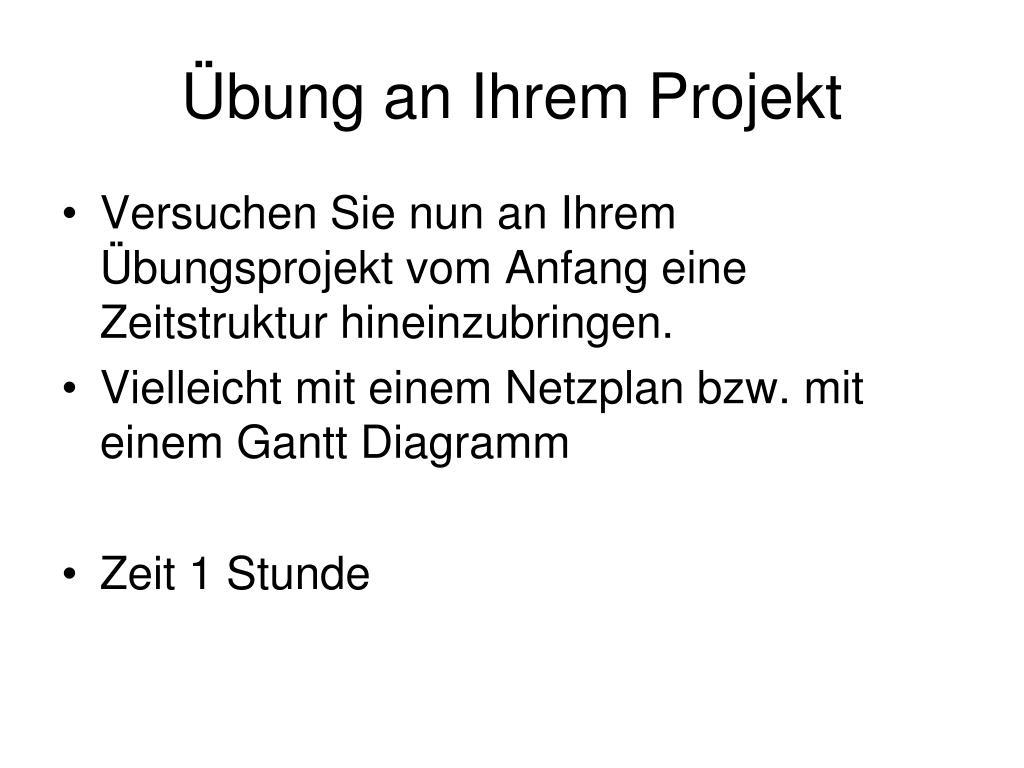 Übung an Ihrem Projekt