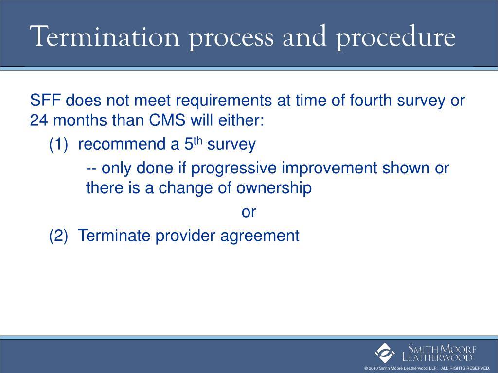 Termination process and procedure