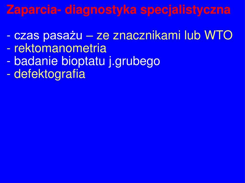 Zaparcia- diagnostyka specjalistyczna