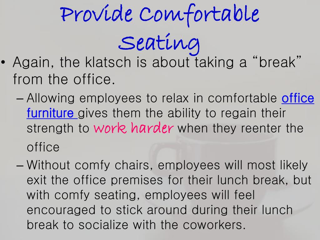 Provide Comfortable Seating