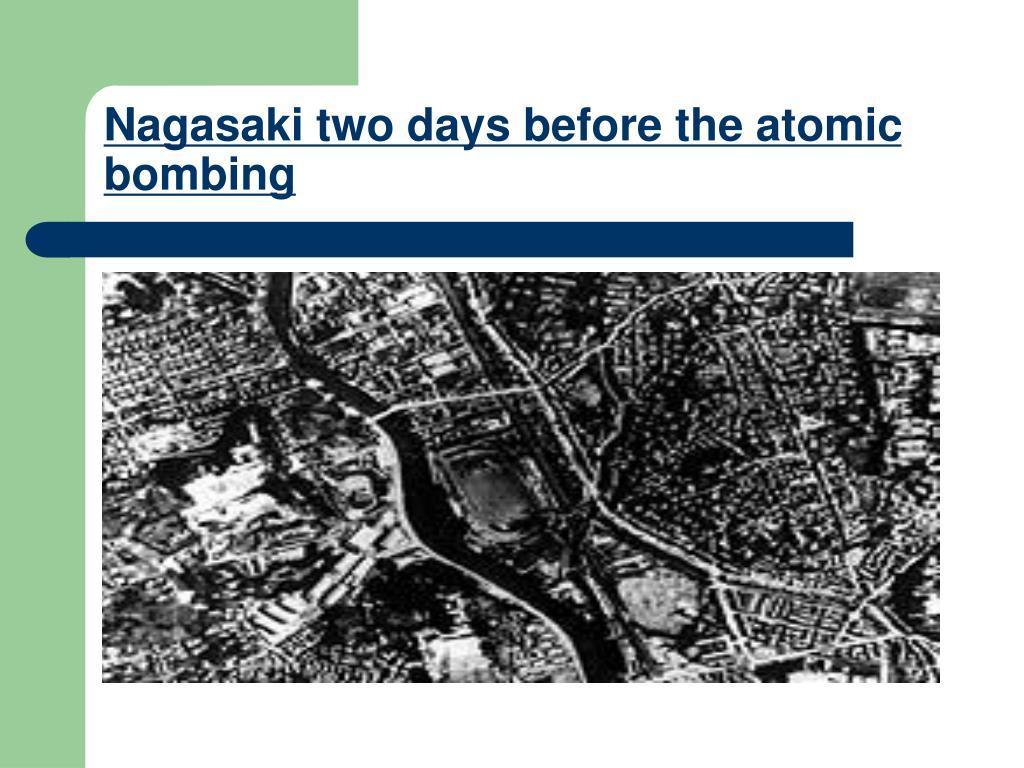 Nagasaki two days before the atomic bombing