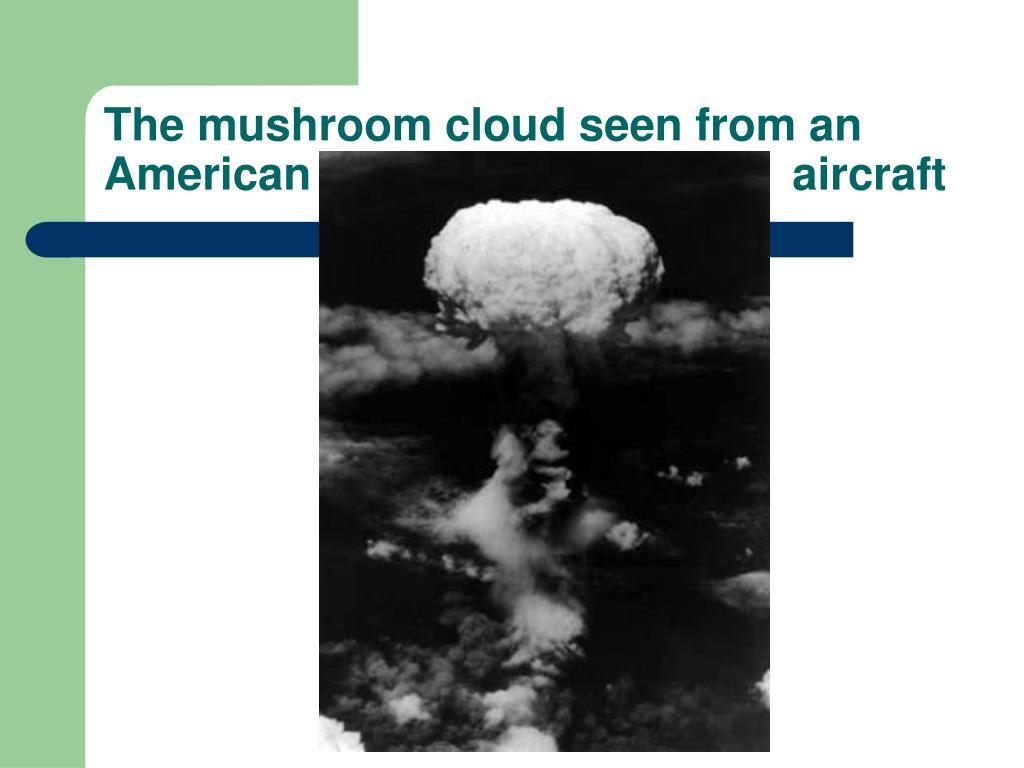 The mushroom cloud seen from an American                                      aircraft