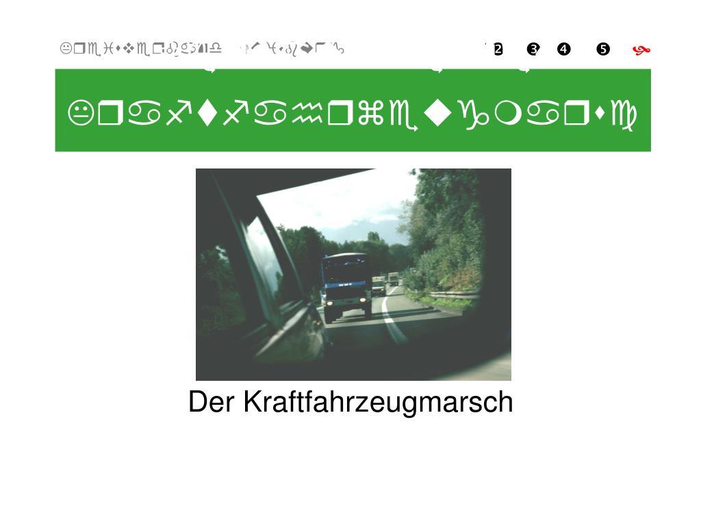 Verlauf eines Kraftfahrzeugmarsches