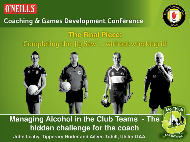 Managing alcohol in the club teams the hidden challenge for the coach