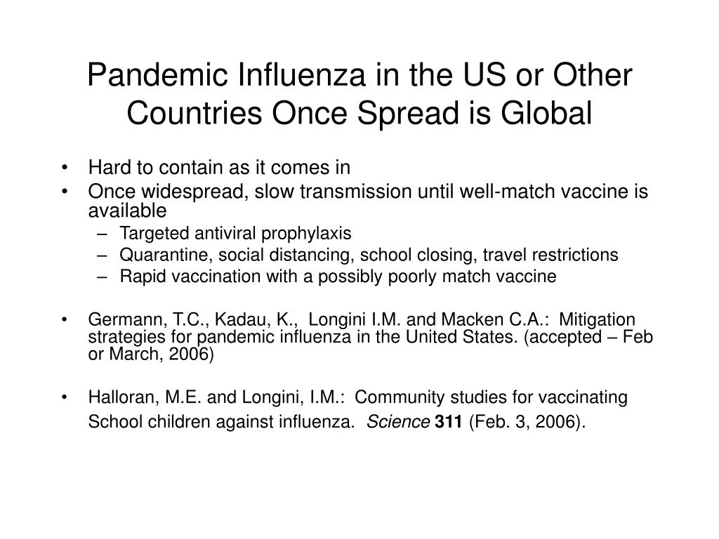Pandemic Influenza in the US or Other Countries Once Spread is Global