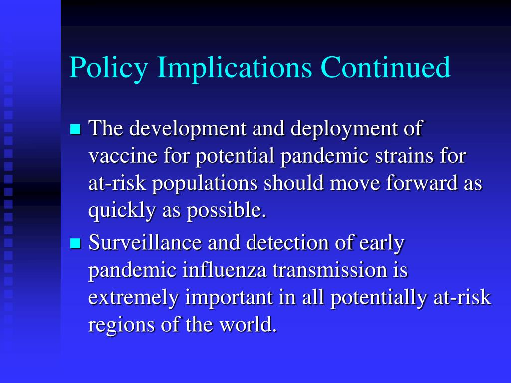 Policy Implications Continued