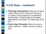 gam steps continued