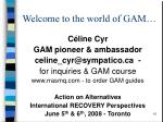 welcome to the world of gam