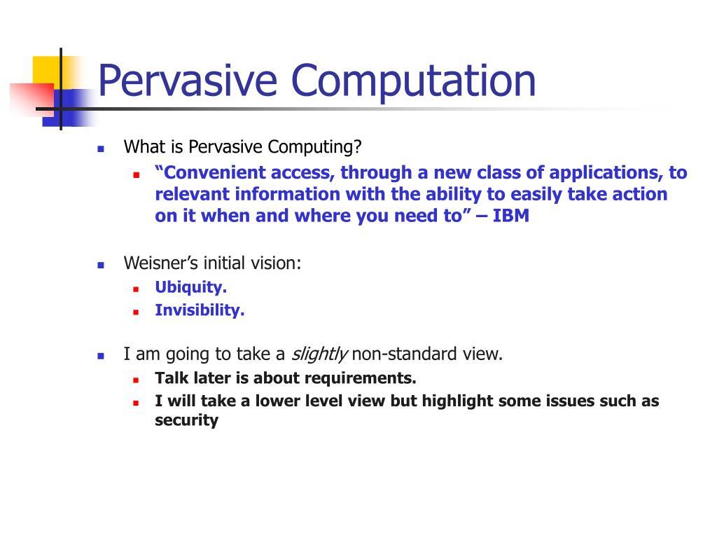 Pervasive Computation