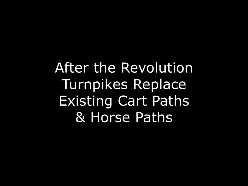 After the Revolution Turnpikes Replace