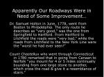 apparently our roadways were in need of some improvement