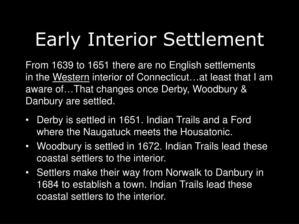 Derby is settled in 1651. Indian Trails and a Ford where the Naugatuck meets the Housatonic.