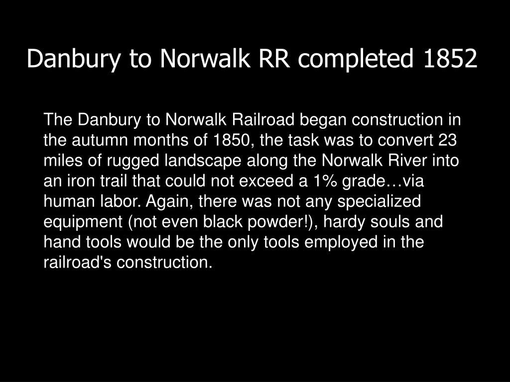 Danbury to Norwalk RR completed 1852