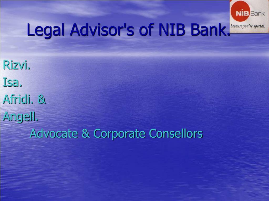 Legal Advisor's of NIB Bank.