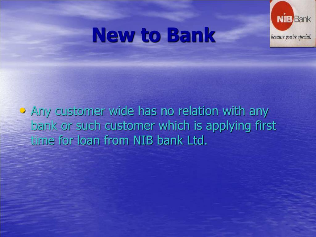 New to Bank