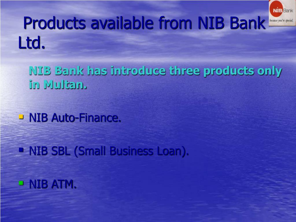 Products available from NIB Bank Ltd.
