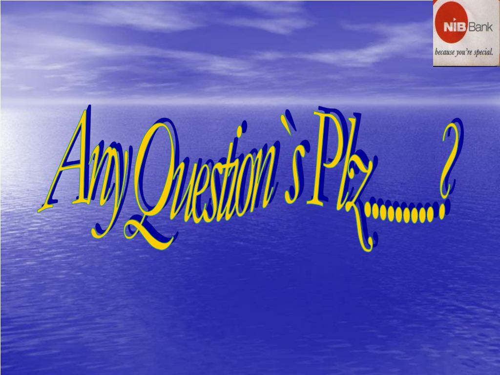 Any Question`s Plz.........?