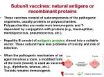 subunit vaccines natural antigens or recombinant proteins