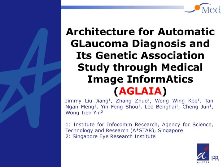 Architecture for Automatic GLaucoma Diagnosis and Its Genetic Association Study through Medical Imag...