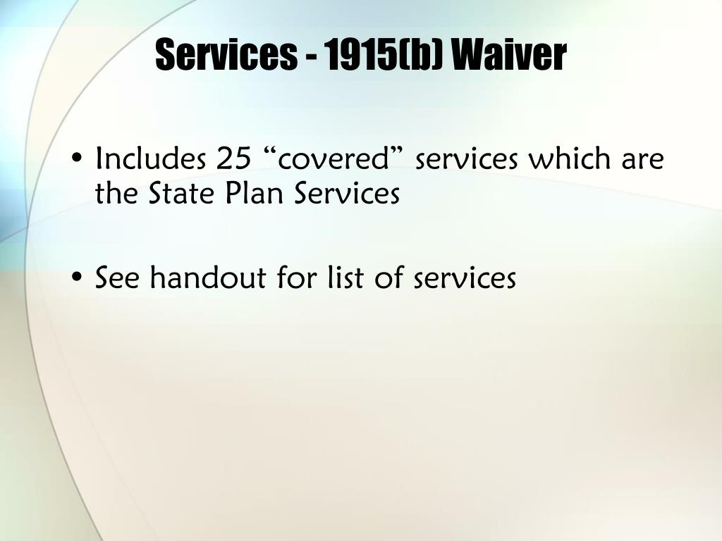 Services - 1915(b) Waiver