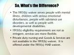 so what s the difference