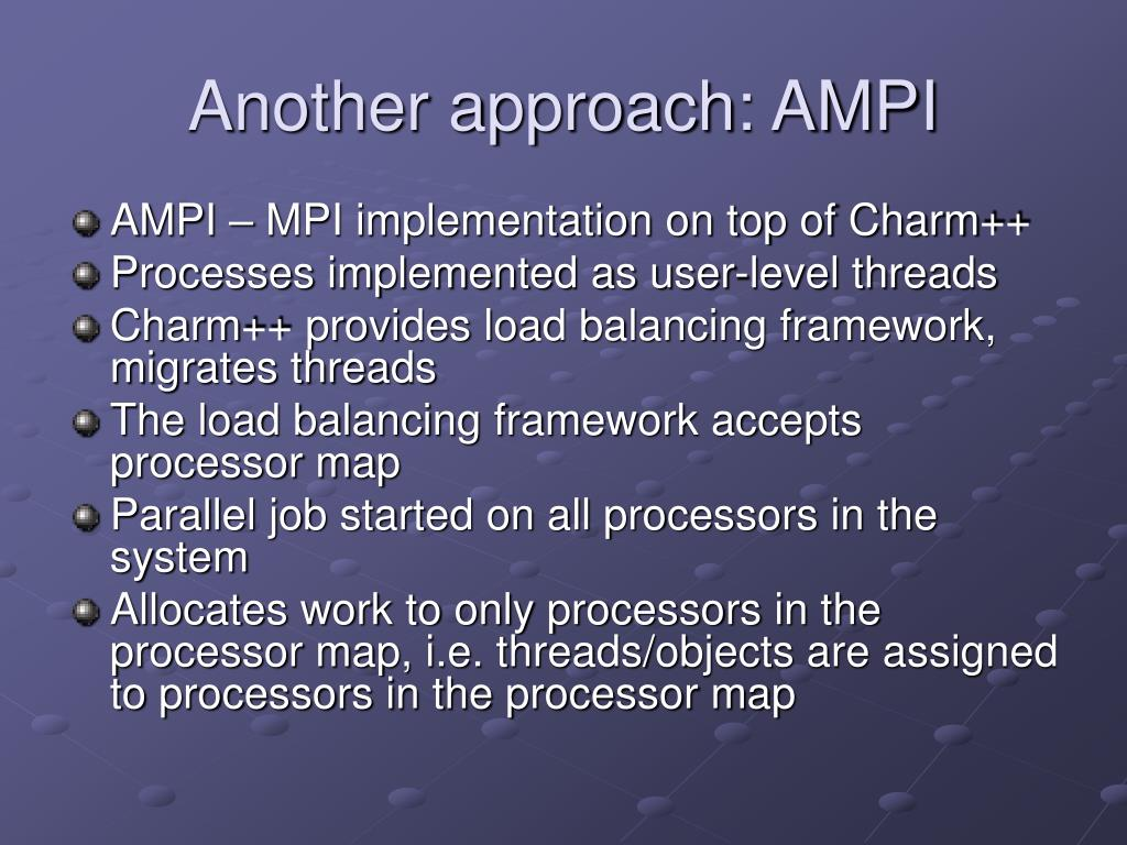 Another approach: AMPI
