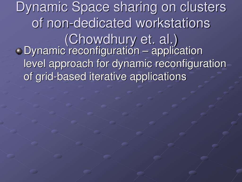 Dynamic Space sharing on clusters of non-dedicated workstations (Chowdhury et. al.)