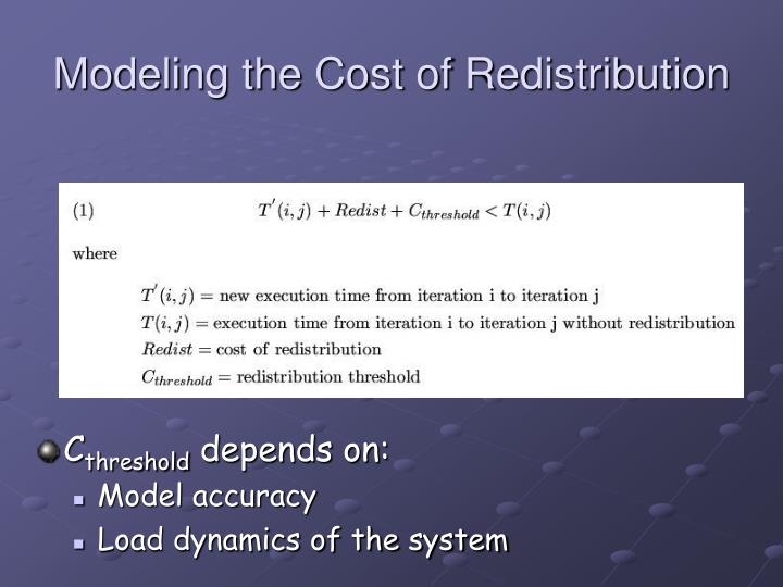 Modeling the cost of redistribution