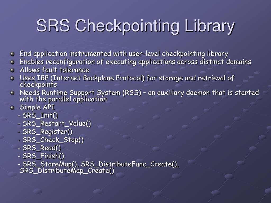 SRS Checkpointing Library