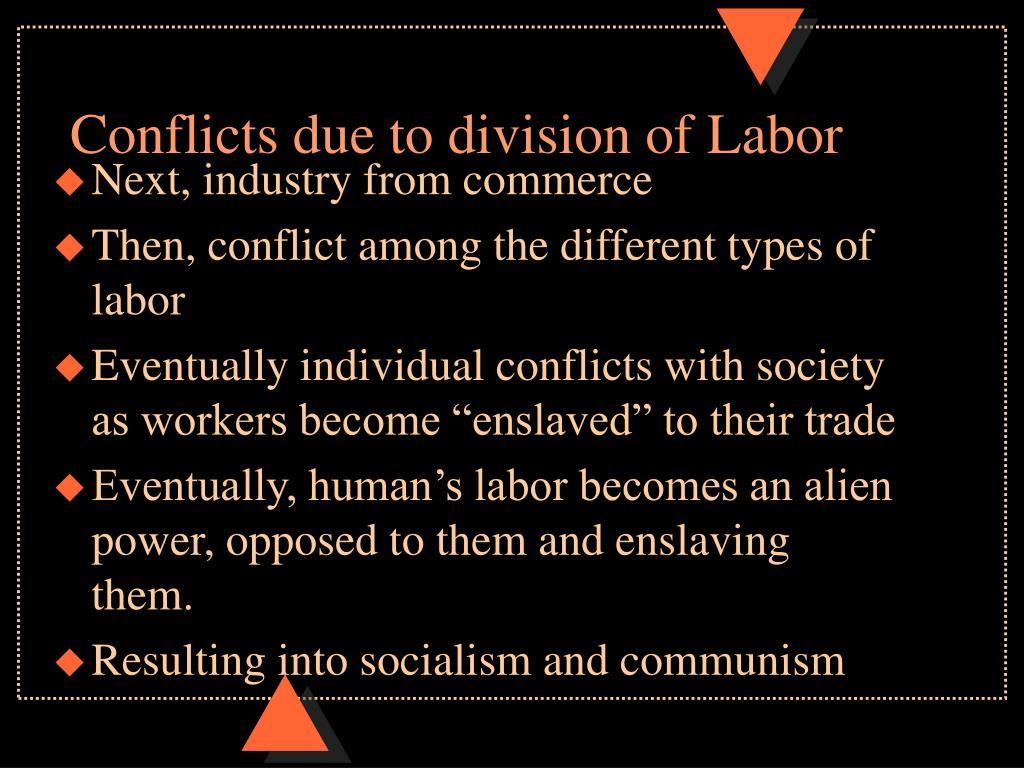 Conflicts due to division of Labor