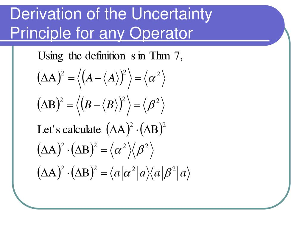 Derivation of the Uncertainty Principle for any Operator