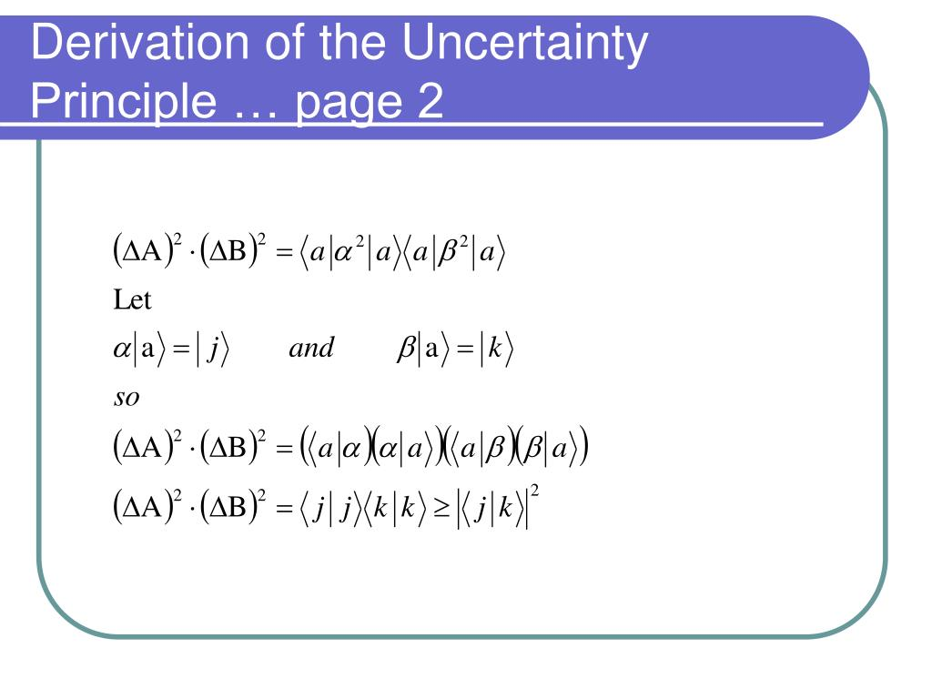 Derivation of the Uncertainty Principle … page 2