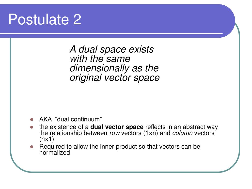 A dual space exists with the same dimensionally as the original vector space