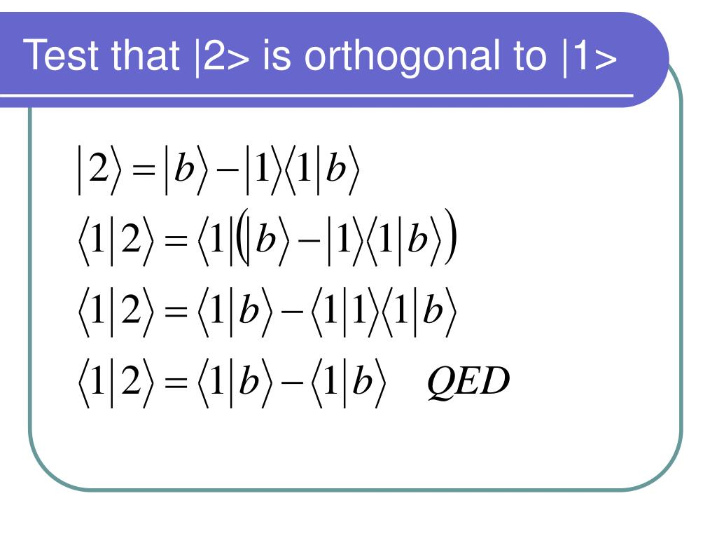 Test that |2> is orthogonal to |1>