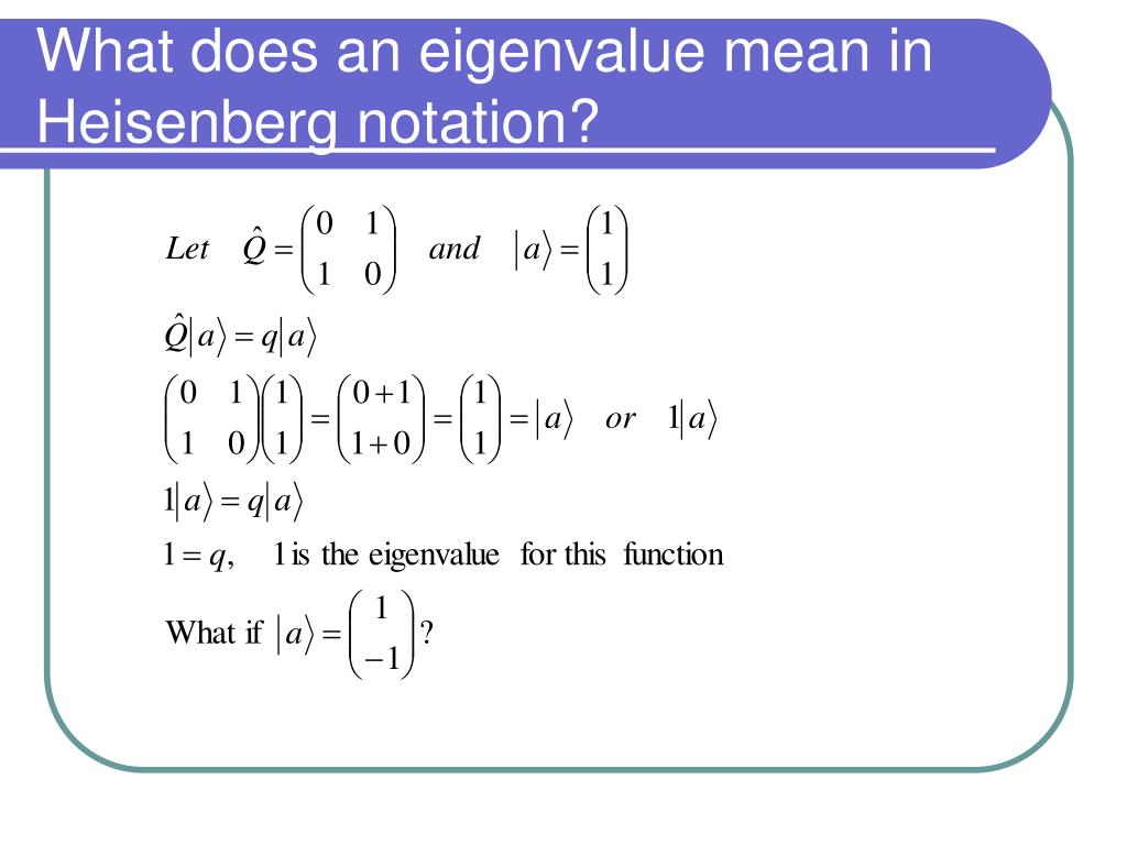 What does an eigenvalue mean in Heisenberg notation?