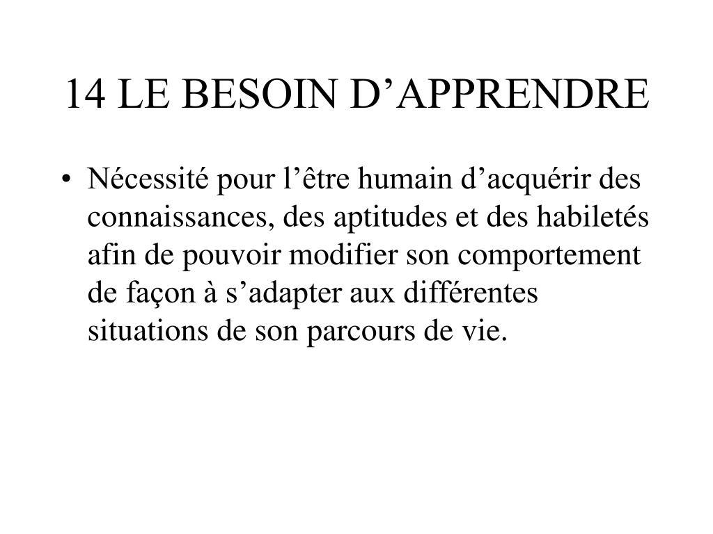 14 LE BESOIN D'APPRENDRE
