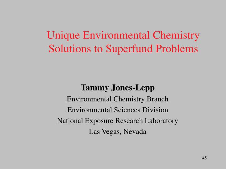 Unique Environmental Chemistry Solutions to Superfund Problems