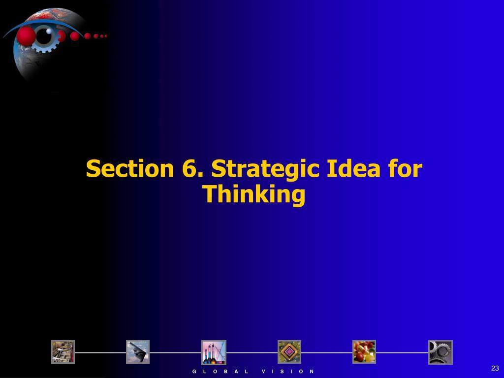 Section 6. Strategic Idea for Thinking