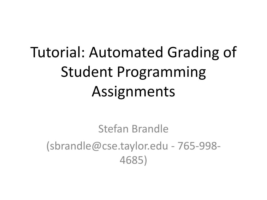 Tutorial: Automated Grading of Student Programming Assignments