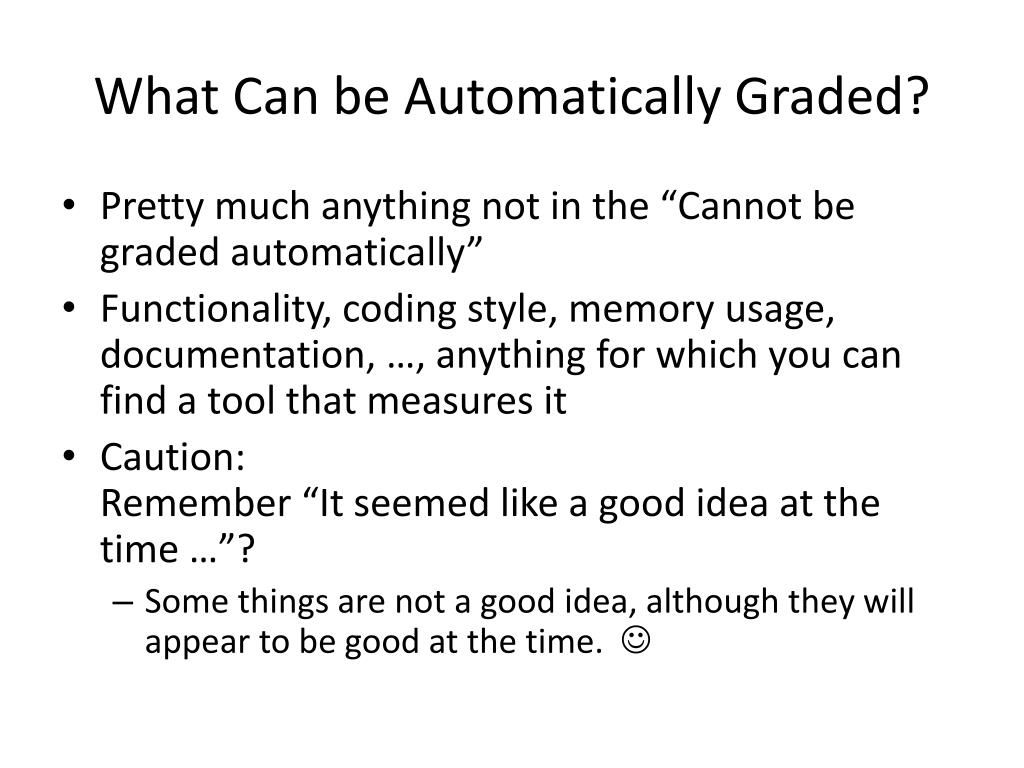 What Can be Automatically Graded?