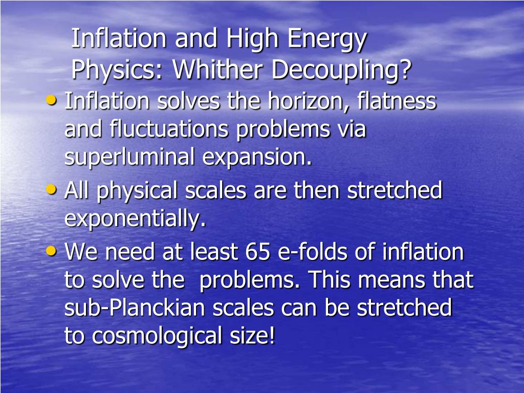 Inflation and High Energy Physics: Whither Decoupling?