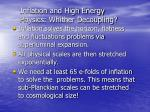 inflation and high energy physics whither decoupling