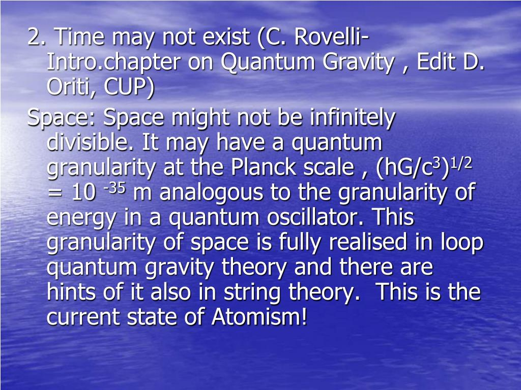 2. Time may not exist (C. Rovelli- Intro.chapter on Quantum Gravity , Edit D. Oriti, CUP)