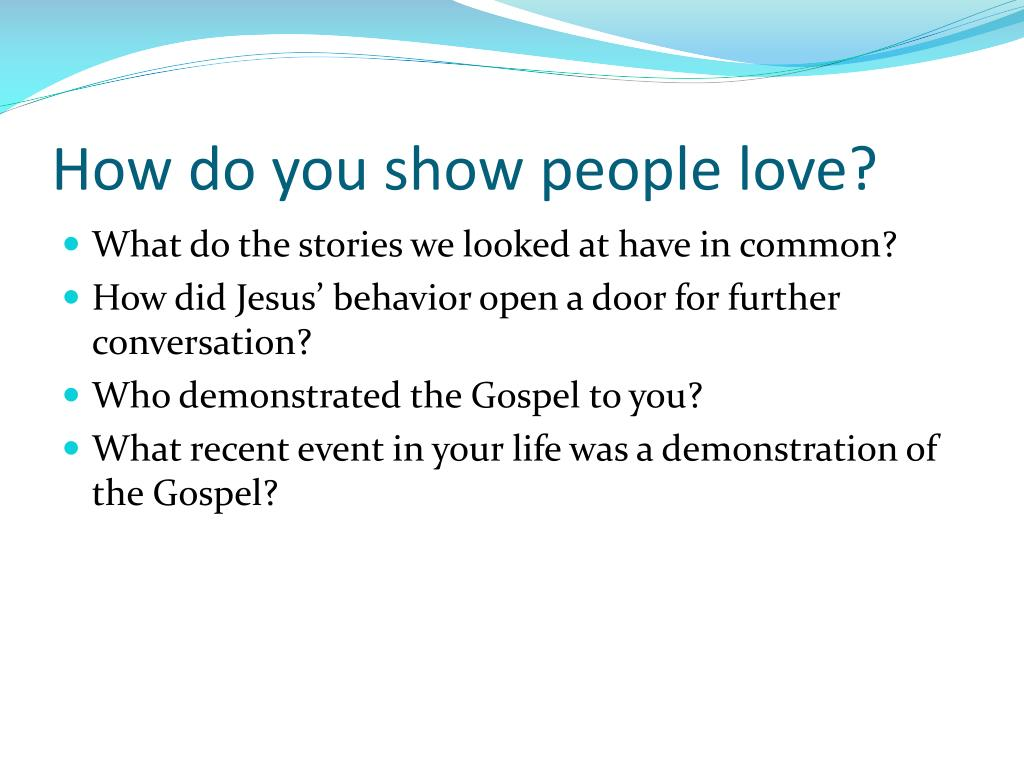 How do you show people love?