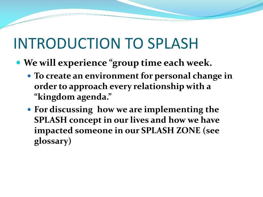 INTRODUCTION TO SPLASH