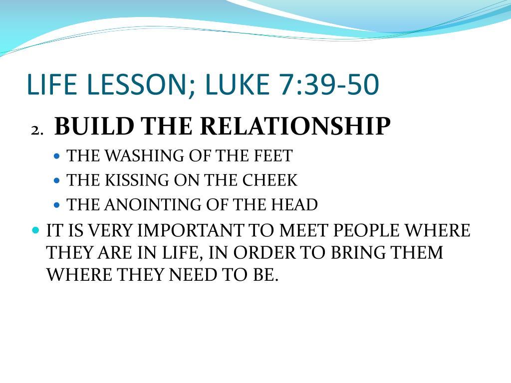 LIFE LESSON; LUKE 7:39-50